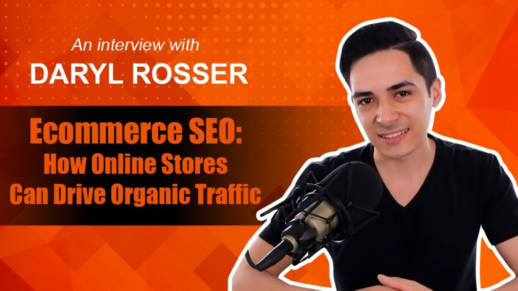 Ecommerce SEO Interview With Daryl Rosser