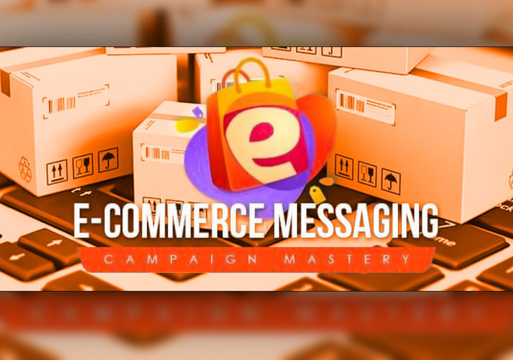 Ecommerce Messaging Campaign Mastery
